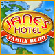 Help Jane become a famous hotelier.